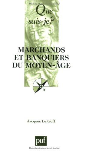 Marchands et Banquiers du Moyen Ã'ge (2130514790) by Le Goff, Jacques; Que sais-je?