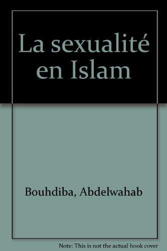 La Sexualité en Islam: Bouhdiba, Abdelwahab; Quadrige