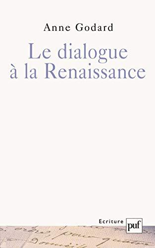 Le dialogue à la Renaissance: Godard, Anne