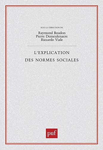 L'EXPLICATION DES NORMES SOCIALES: BOUDON, RAYMOND ; DEMEULENAERE, PIERRE ; VIALE, RICCARDO