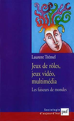 Jeux de rôles, jeux vidéo, multimédia: Tr�mel, Laurent