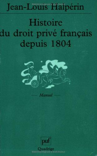 Histoire du droit privé français depuis 1804 (2130515819) by Jean-Louis Halpérin; Quadrige