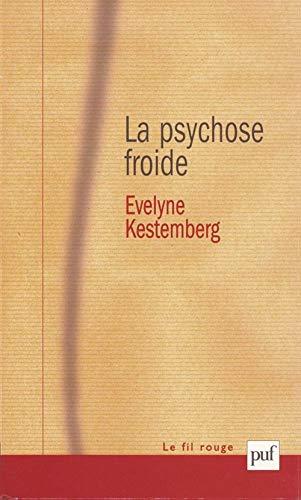 la psychose froide: Evelyne Kestemberg