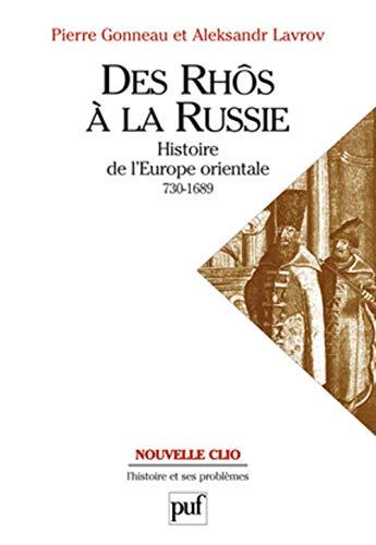 9782130518167: Des Rhôs à la Russie. Histoire de l'Europe Orientale (v. 730-1689)