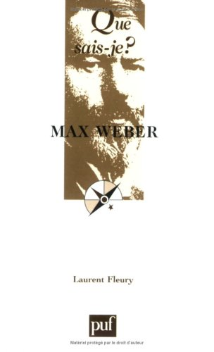 Max Weber (French Edition): Fleury, Laurent, Que