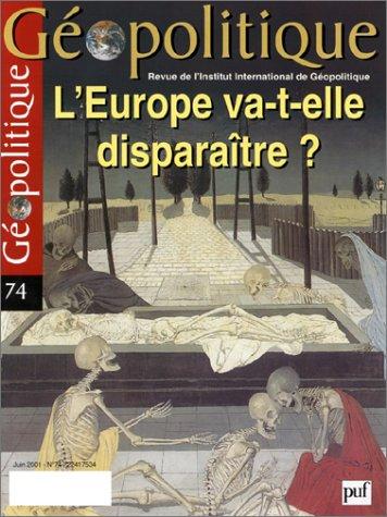 9782130519010: Géopolitique, numéro 74 : L'Europe va-t-elle disparaître ?