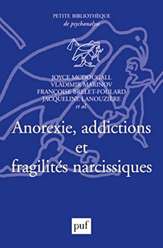 9782130519225: Anorexie, addictions et fragilités narcissiques (French Edition)