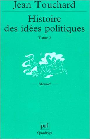Histoire des idées politiques, tome 2: Touchard, Jean, Quadrige