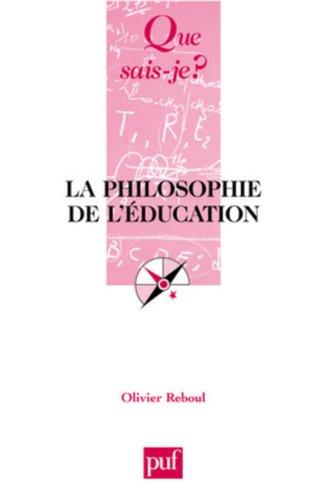 Que sais-je : La Philosophie de l'éducation: Olivier Reboul