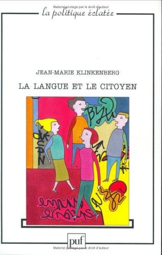 La Langue et le Citoyen : Pour une autre politique de la langue française: Klinkenberg, ...