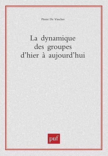 9782130520108: La dynamique des groupes d'hier à aujourd'hui