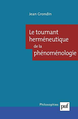 Le tournant hermeneutique de la phenomenalogie: Grondin, Jean