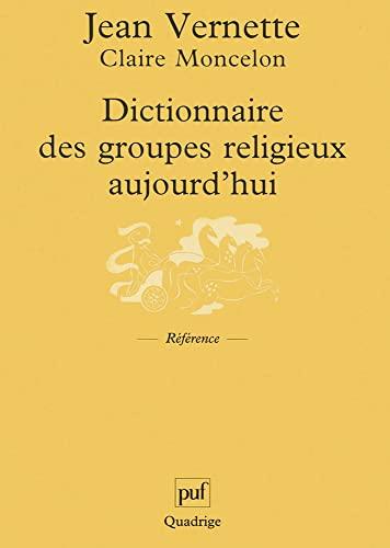 9782130520269: Dictionnaire des groupes religieux aujourd'hui : Religions, églises, sectes, nouveaux mouvements religieux, mouvement spiritualistes