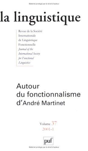9782130520474: La linguistique, volume 37 : Autour du fonctionnalisme d'André Martinet