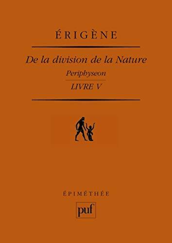 De la division de la nature, liv. V: Erig�ne, Jean Scot