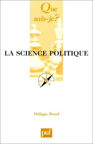 La Science Politique, par Philippe Braud. Huitième: BRAUD, Philippe