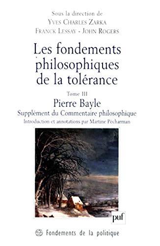 Les fondements philosophiques de la tolérance, tome 3 : Pierre Bayle: Collectif