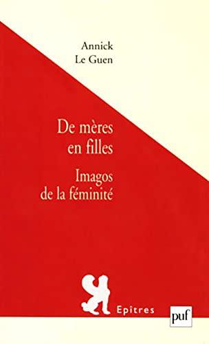 9782130522232: De mères en filles. Imagos de la féminité