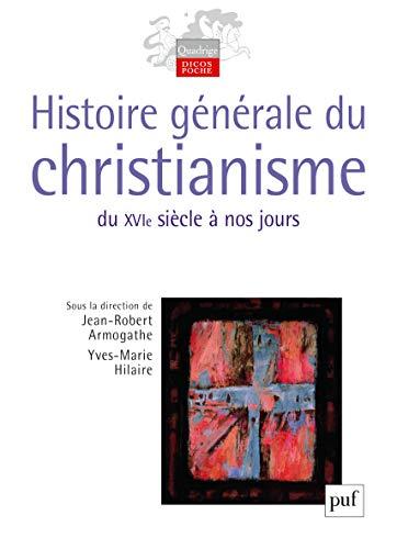Histoire générale du christianisme: Jean-Robert Armogathe, Michel-Yves Perrin, Pascal...