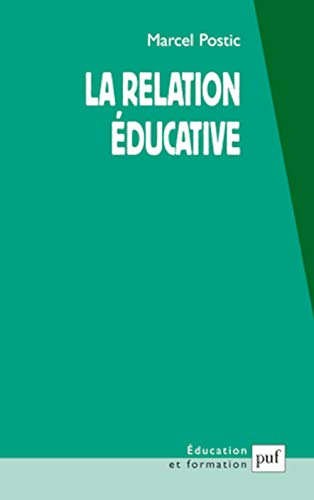 La Relation éducative: Postic, Marcel