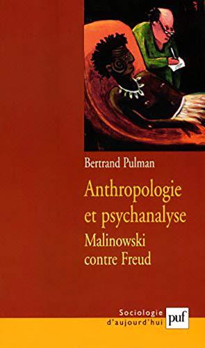 Anthropologie et psychanalyse: Pulman, Bertrand