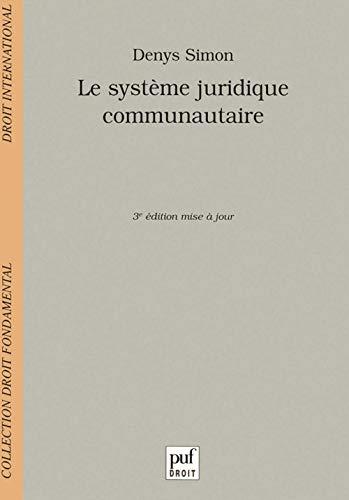 Le système juridique communautaire. 3e édition mise à jour: Simon, Denys