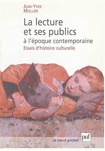 9782130523871: La Lecture et ses publics � l'�poque contemporaine : Essais d'histoire culturelle