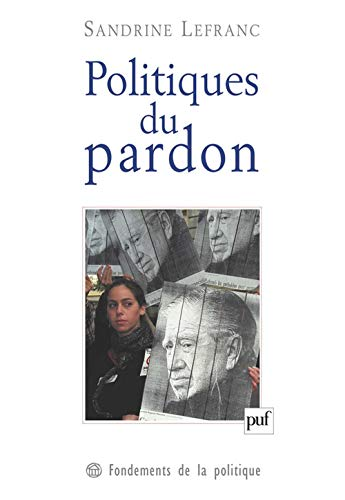 Politiques du pardon: Lefranc, Sandrine