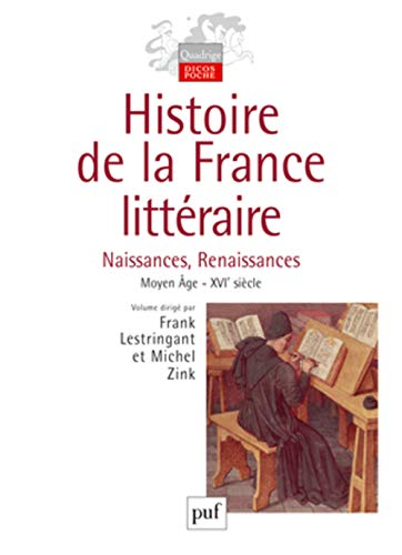9782130524304: Histoire de la France littéraire : Tome 1, Naissances, Renaissances Moyen Age-XVIe siècle (Quadrige. Dicos poche)