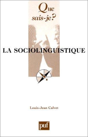 La sociolinguistique: Calvet, Louis-Jean