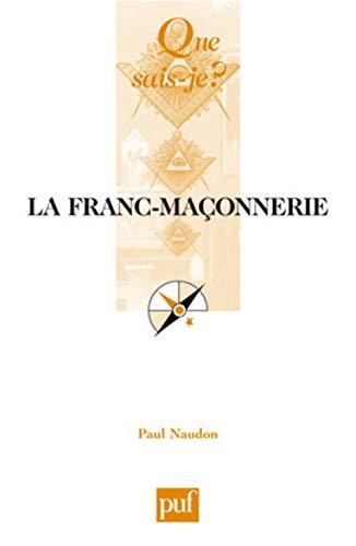 La Franc-maçonnerie: Naudon, Paul, Que