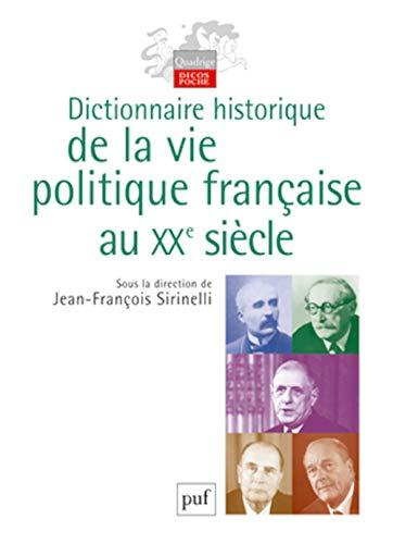 9782130525134: Dictionnaire historique de la vie politique française au XXe siècle