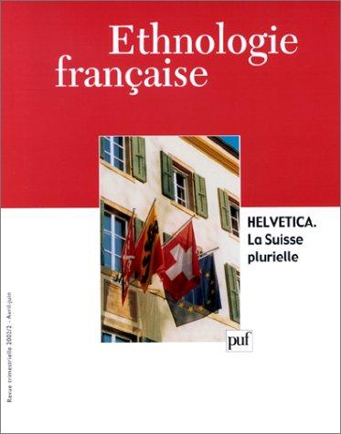 9782130525240: Ethnologie Française 2002 N 2 - Helvetica, la Suisse Plurielle (Revue Ethnologique)