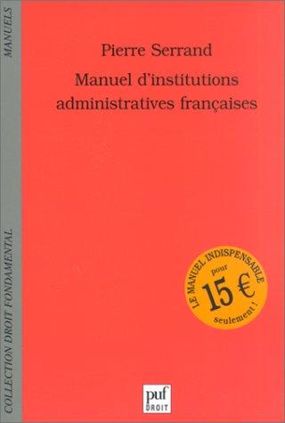 9782130525660: Manuel d'institutions administratives françaises