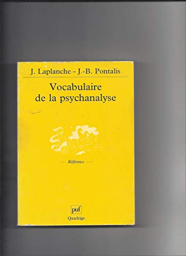 Vocabulaire de la Psychanalyse (2130525830) by Jean Laplanche; J.-B. Pontalis; Quadrige; J. Laplanche