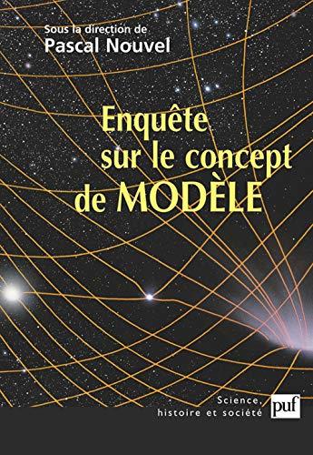 Enquête sur le concept de modèle: Nouvel, Pascal (sous la direction)