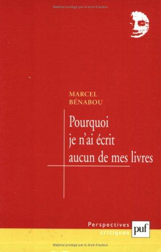 Pourquoi je n'ai écrit aucun de mes livres (2130526217) by Bénabou, Marcel