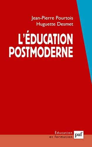L'éducation postmoderne: Jean-Pierre Pourtois; Huguette