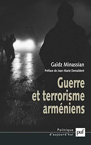 Guerre et Terrorisme arméniens: Minassian, Ga�dz