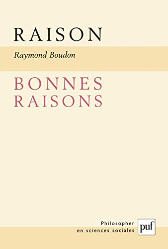 Raison, bonnes raisons [Feb 15, 2003] Boudon, Raymond