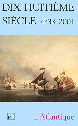Dix-huitième siècle, numéro 33 : L'Atlantique - Collectif
