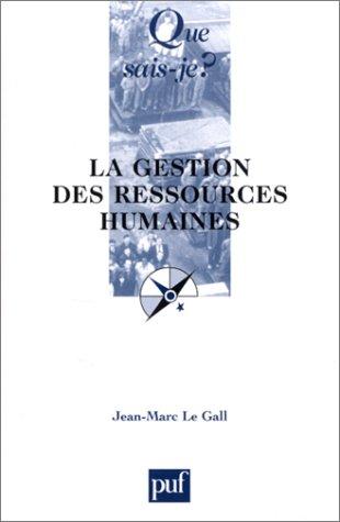 La Gestion des ressources humaines: Le Gall, Jean Pierre