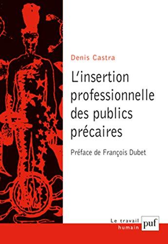 L'insertion professionnelle des publics précaires: Castra, Denis; Dubet, Fran�ois
