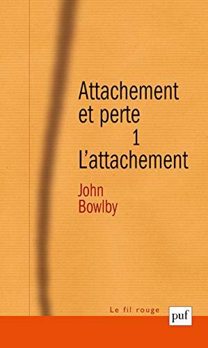 Attachement et perte: J. Bowlby