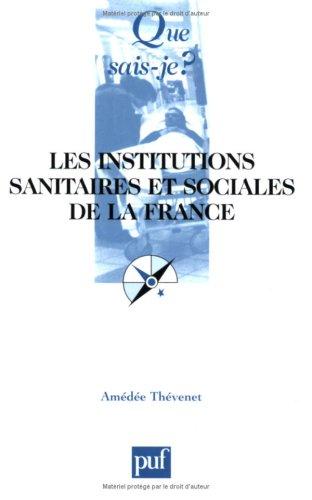 9782130529330: Les Institutions sanitaires et sociales de la France