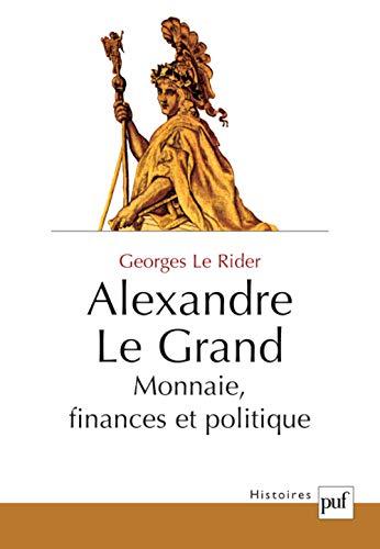9782130529408: Alexandre Le Grand : Monnaies, finances et politique