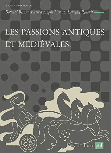 Passions antiques et médiévales (Les): Besnier, Bernard