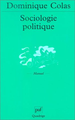 Sociologie politique (QUADRIGE) (9782130529675) by Colas, Dominique; Quadrige