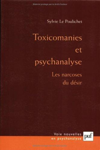 9782130529712: Toxicomanie et psychanalyse : Les narcoses du désir