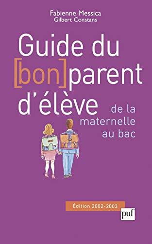 9782130529842: Guide du bon parent d'élève : De la maternelle au bac